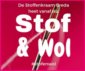 De Stoffenkraam Breda heet nu Stof en Wol